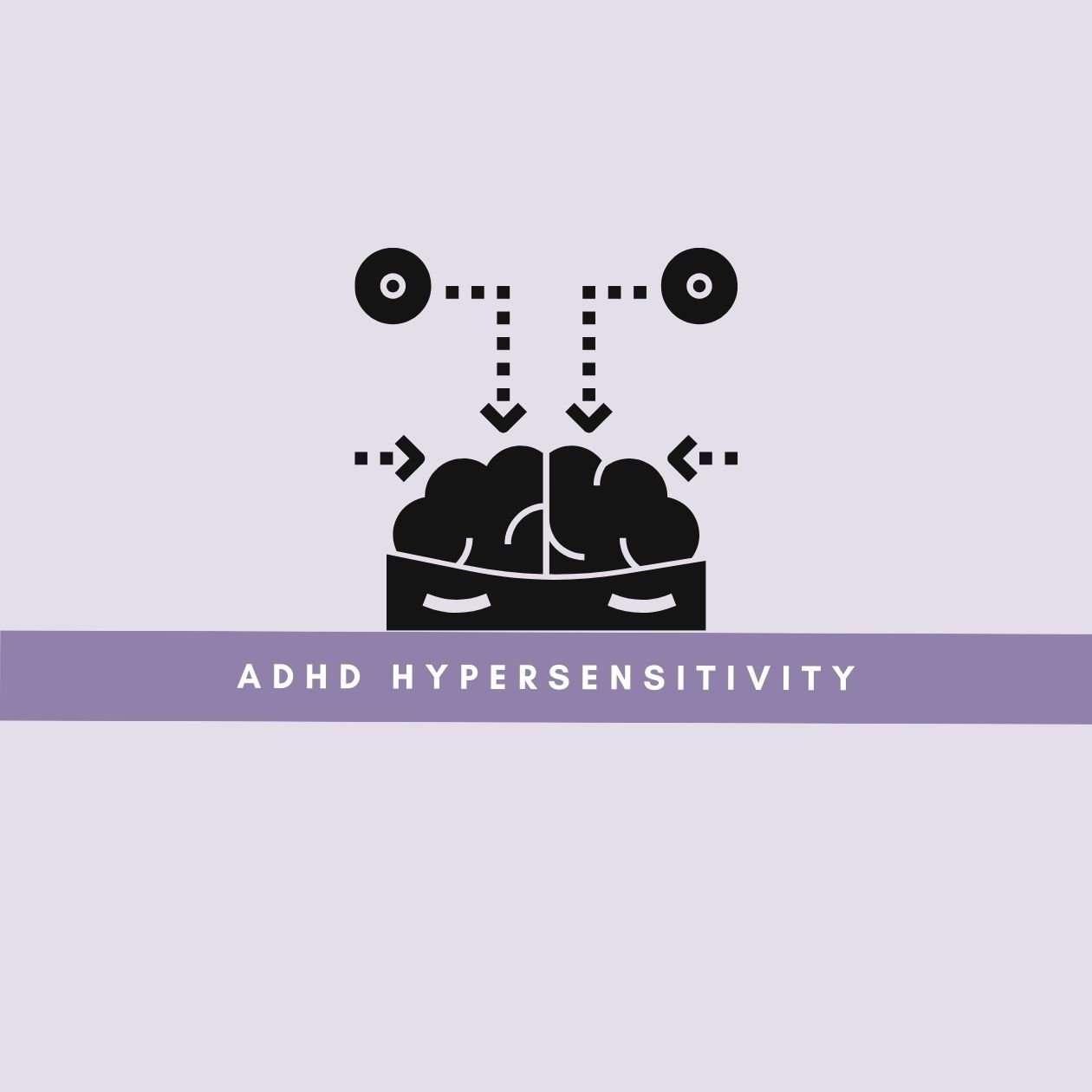 Adhd hypersensitivity: an illustration